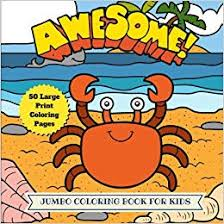 Awesome Jumbo Coloring Book For Kids 50 Large Animal Coloring Pages