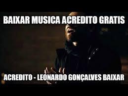 Baixar todas as musicas de leonardo download de mp3 e letras. Acredito Leonardo Goncalves Baixar Mp3 Youtube