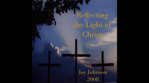 Reflecting The Light Of Christ Humbly Before Your Throne By Jay Johnson Cd Reflecting The Light Of Christ Christian Music Videos
