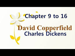 david copperfield chapter summary david copperfield chapter 9 16 summary
