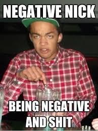 Negative Nick memes | quickmeme via Relatably.com