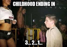Top-Memes-11-childhood-ending-in-3-2-1.jpg via Relatably.com