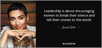 Leadership Quotes By Women Unique Zainab Salbi Quote Leadership Is About Encouraging Women To Break