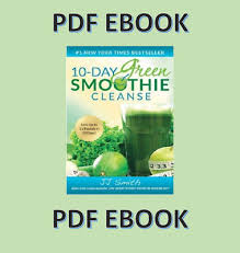 10 Day Green Smoothie Cleanse Pdf 10 Day Green Smoothie Cleanse By J J Smith Ebook Pdf