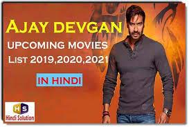 Best Ajay Devgan Upcoming Movies List 2019 2020 2021 Release Date