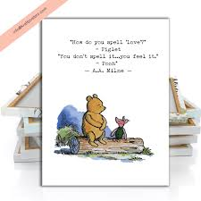 Winnie The Pooh Quote Print Love How Do You Spell Love Love Is Taking A Few Steps Backward Wedding And Anniversary