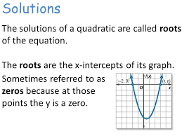 3 solutions the solutions of a quadratic are called roots of the equation