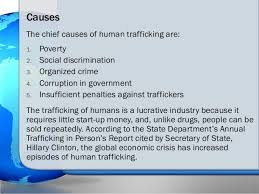 human trafficking the issue versus propaganda its ultimate solution 5 causesthe chief causes of human trafficking