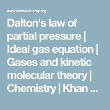 dalton s law of partial pressure ideal gas equation gases and kinetic molecular theory