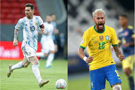 Brazil and Argentina, Messi and Neymar ...