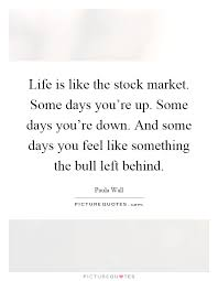 Stock Market Quotes Today Classy Life Is Like A Stock Market By Paula Wall