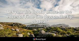 Short Quotes About Life Mesmerizing Rabindranath Tagore Quotes BrainyQuote
