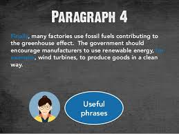 how to write fce essay paragraph 4 useful phrases 45 finally many factories use fossil fuels