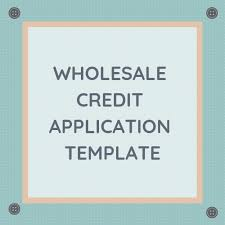 Wholesale Credit Application Wholesale Credit Application Template