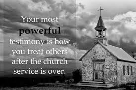 Christian Testimony Quotes Best of Your Most Powerful Testimony Is How You Treat Others After The