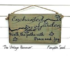 garden sayings for signs enchanted garden wood sign sayings garden signs porch sign garden art deck medium size of wall art words words quotes canvas  on always forever inspirational reclaimed wood wall art with make life grand family wall art primitive wood signs wood wall