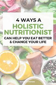 4 Ways a Holistic Nutritionist Can Help Your Eating Habits & Change Your  Life | Randa Nutrition