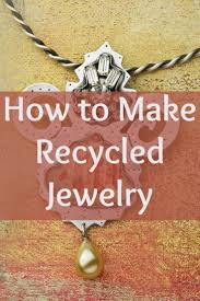 learn how to make jewelry on a budget with these free recycled jewelry projects jewelrymaking recycle diyjewelry