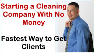 starting a cleaning company quick way to get clients if you are starting a cleaning company quick way to get clients if you are new