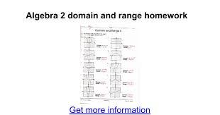 Algebra 2 domain and range homework - Google Docs