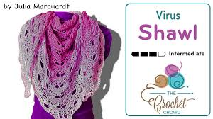 Virus Shawl Crochet Pattern Magnificent Crochet Virus Shawl Tutorial The Crochet Crowd