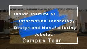 Indian Institute Of Information Technology Design Manufacturing Kancheepuram Indian Insitute Of Information Technology Design And Manufacturing Jabalpur Campus Tour