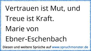 Vertrauen Ist Mut Und Treue Ist Kraftmarie Von Ebner Eschenbach