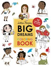 Coloring not only makes your kids have fun in free time, but also. Little People Big Dreams Coloring Book 15 Dreamers To Color Sanchez Vegara Maria Isabel Kaiser Lisbeth 9780711261365 Amazon Com Books