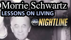 tuesdays morrie schwartz lessons on living ted koppel tuesdays morrie schwartz lessons on living ted koppel nightline interview