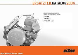 2004 ktm 250 300 sx mxc exc engine spare parts manual repair 2004 ktm 250 300 sx mxc exc engine spare parts manual