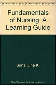 Fundamentals of Nursing: A Learning Guide: 9780201117875: Medicine & Health  Science Books @ Amazon.com