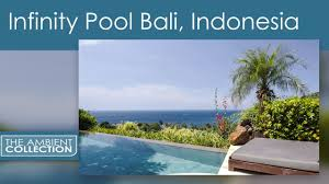 infinity pool bali. Relaxing Video Infinity Pool Overlooking The Tropical Ocean In Bali With  Sounds Infinity Pool Bali
