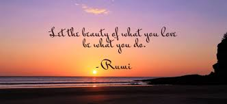 Rumi Beauty Quotes Best Of Let The Beauty Of What You Do Ambuja Yoga