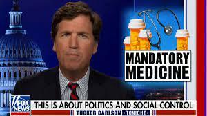 Tucker Carlson Compares COVID Vaccine ...
