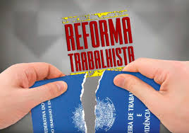 Resultado de imagem para reforma trabalhista
