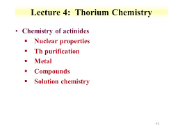Lecture 4: Thorium Chemistry - ppt download