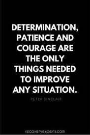 quotes to motivate employees motivational quotes for employees  motivational quotes determination patience and courage are the only things needed to improve any situation