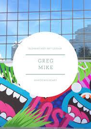 Elementary Art Lesson Plans Greg Mike Lesson Plan