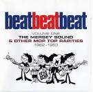 Beat, Beat, Beat! Volume One: The Mersey Sound & Other Mop Top Rarities 1962-63