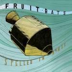 Spelled in Bones album by Fruit Bats
