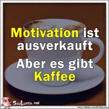 Motivation Ist Au Sprüche Lustige Spruche