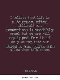 Life Is A Journey Quotes Beauteous Les Brown Picture Quotes QuotePixel