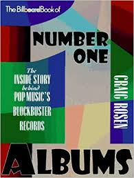 What Is Number One On The Billboard Charts The Billboard Book Of Number One Albums The Inside Story
