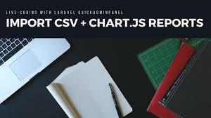 Live Coding Laravel Import Csv Chart Js With Quickadminpanel