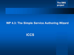 The Sms Project Wp 4 3 The Simple Service Authoring Wizard Iccs