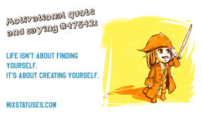 Funny Quotes About Finding Yourself Best Of Life Isn't About Finding Yourself It's About Creating Yourself