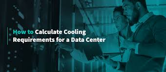 How To Calculate Cooling Requirements For A Data Center