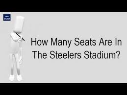 How Many Seats Are In The Steelers Stadium Youtube