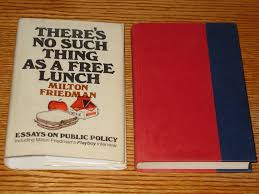 there s no such thing as a lunch milton friedman there s no such thing as a lunch milton friedman 9780875483108 com books