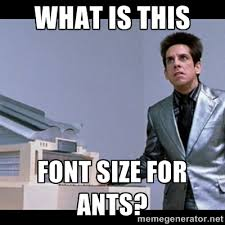 What is this Font size for ants? - Zoolander for Ants | Meme Generator via Relatably.com